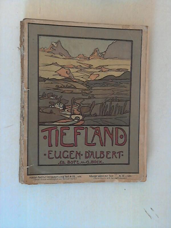 Tiefland (The Lowland). Musikdrama in einem Vorspiel und 2 Aufzügen.