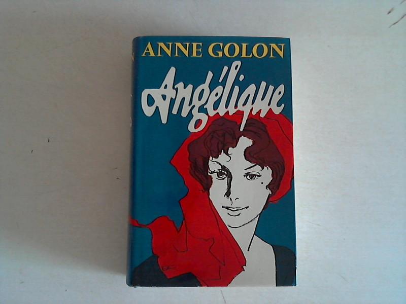Golon, Anne: Angélique. Roman.