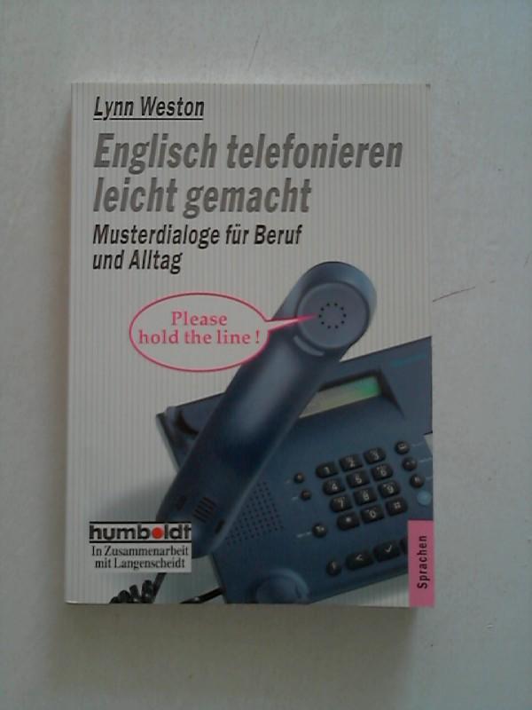 Englisch telefonieren leicht gemacht. Musterdialoge für Beruf und Alltag. 2. Aufl.