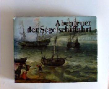 Abenteuer der Segelschiffahrt 1520-1914