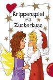 Krippenspiel mit Zuckerkuss. Sabine Both ; Bianka Minte-König ; Gwyneth Minte, Freche Mädchen - freche Minis!