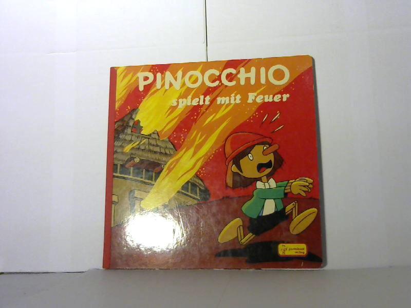 Pinoccio spielt mit dem Feuer (Bilderbuch)