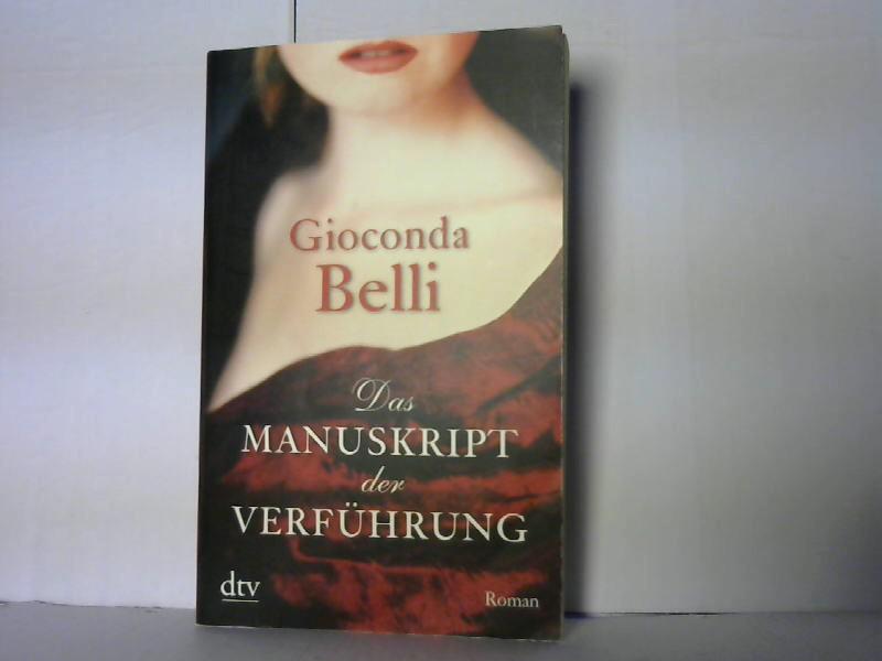 Das Manuskript der Verführung: Roman  3. Aufl. - Belli, Gioconda