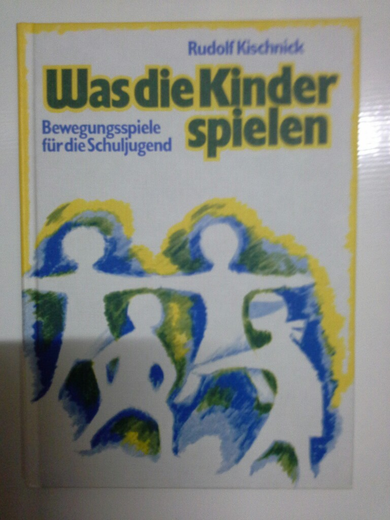 Was die Kinder spielen: 250 Bewegungsspiele für die Schuljugend 5. Aufl.
