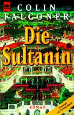 Die Sultanin : Roman. Aus dem Engl. von Barbara Wolter und Regina Hilbertz / Heyne-Bücher / 1 / Heyne allgemeine Reihe ; Nr. 9925