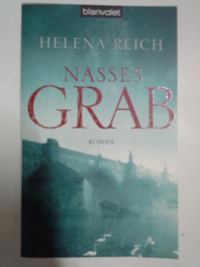 Reich, Helena: Nasses Grab: Roman 1. Aufl.
