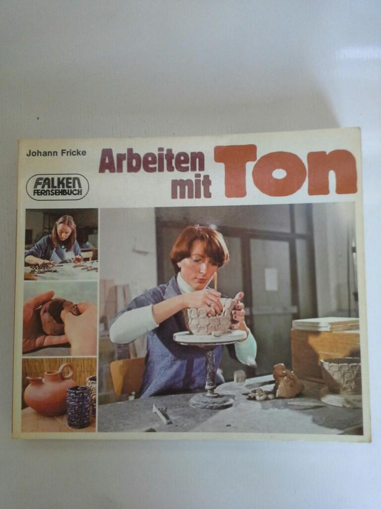 Fricke, Johann: Arbeiten mit Ton.