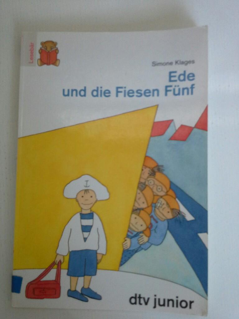 Klages, Simone: Ede und die Fiesen Fünf. ( Ab 6 J.).