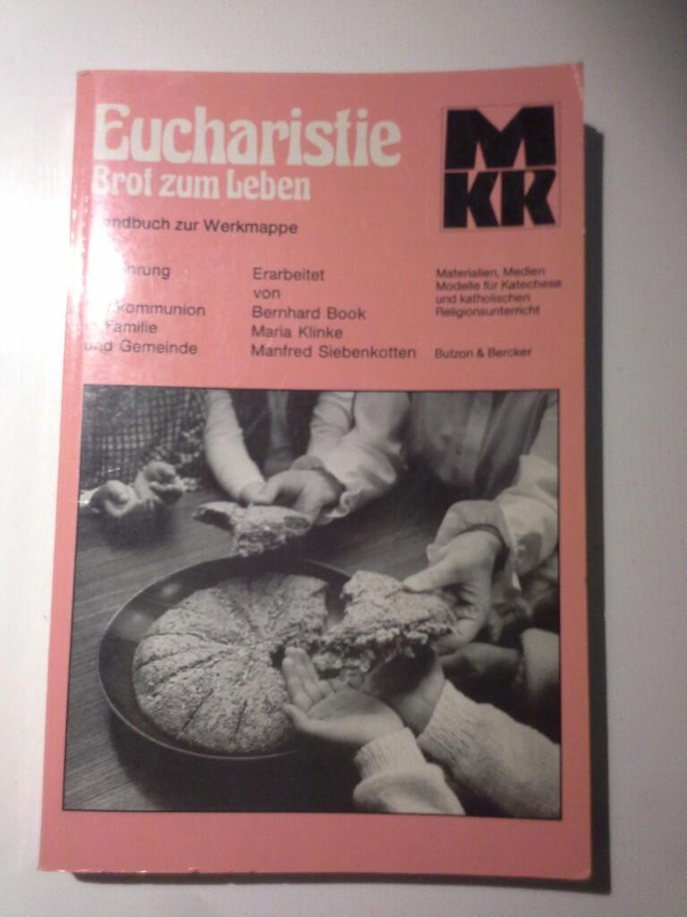 Eucharistie - Brot zum Leben. Hinführung zur Erstkommunion in Familie und Gemeinde: Handbuch zur Werkmappe 2. Aufl.