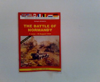7th June to 19th August, 1944: Battle of Normandy Auflage: Revised edition