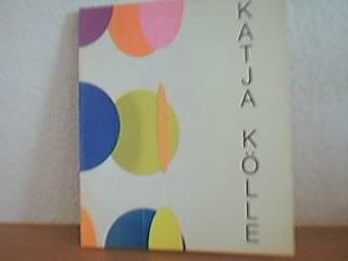 Katja Kölle : Farbnotationen, Klanginstallationen ; [eine Ausstellung des Flensburger Kunstvereins e.V., 17. November 1991 - 5. Januar 1992 und der Stadtgalerie im Sophienhof Kiel, 17. Januar - 1. März 1992