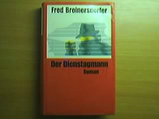 Breinersdorfer, Fred: Der Dienstagmann : Roman.