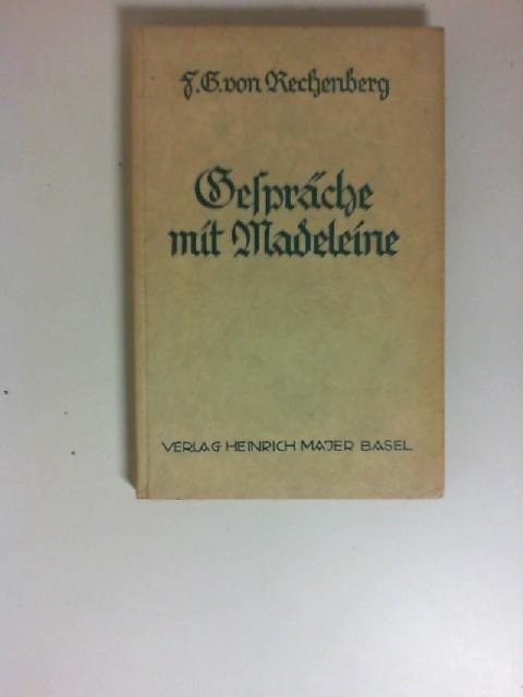 Rechenberg, Friedrich Georg von: Gespräche mit Madeleine : Ein Trostbüchlein. F. G. von Rechenberg