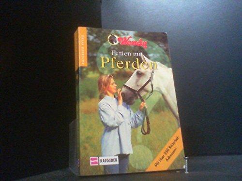 Ferien mit Pferden : [mit über 250 Reiterhof-Adressen] Ratgeber Pferd ; Bd. 2
