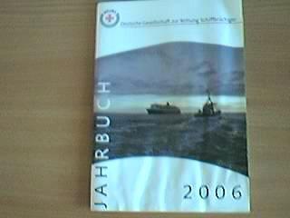 Deutsche Gesellschaft zur Rettung Schiffbrüchiger: Jahrbuch 2006
