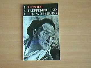 Das Fresko im Treppenhaus der Würzburger Residenz : Giovanni Battista Tiepolo. [Abb.: Walter Hege u.a.], Reclams Universal-Bibliothek Nr. 92
