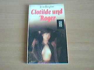 Clotilde und Roger : Roman. Dt. von Monique Bertrand u. Georges Jourdain, rororo ; 4685 31. - 45. Tsd.