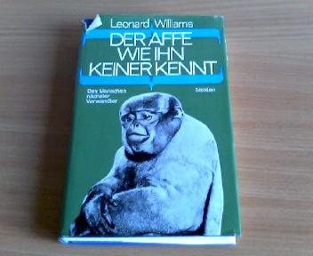 Der Affe, wie ihn keiner kennt : Des Menschen nächster Verwandter. [Aus d. Engl. übertr. von Hans Erik Hausner.] Mit Zeichn. vom Autor u. Fotos von Lorna Pearce