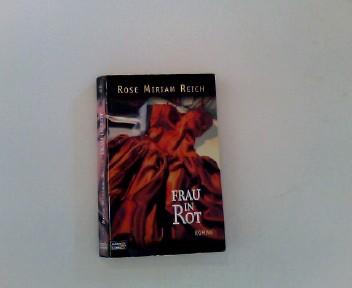 Reich, Rose Miriam: Frau in Rot : [Roman]. Bastei-Lübbe-Taschenbuch ; Bd. 14238 : Allgemeine Reihe Dt. Erstveröff., Orig.-Ausg., 1. Aufl.