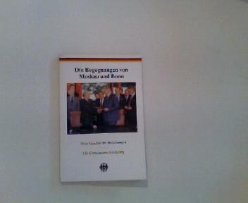 Die Begegnungen von Moskau und Bonn Neue Qualität der Beziehungen - Die gemeinsame Erklärung