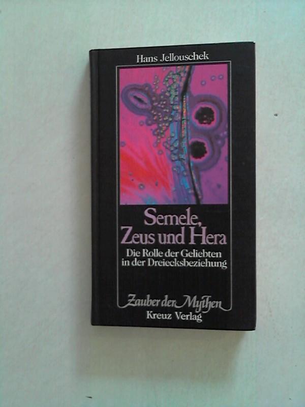Semele, Zeus und Hera. Die Rolle der Geliebten in der Dreiecksbeziehung