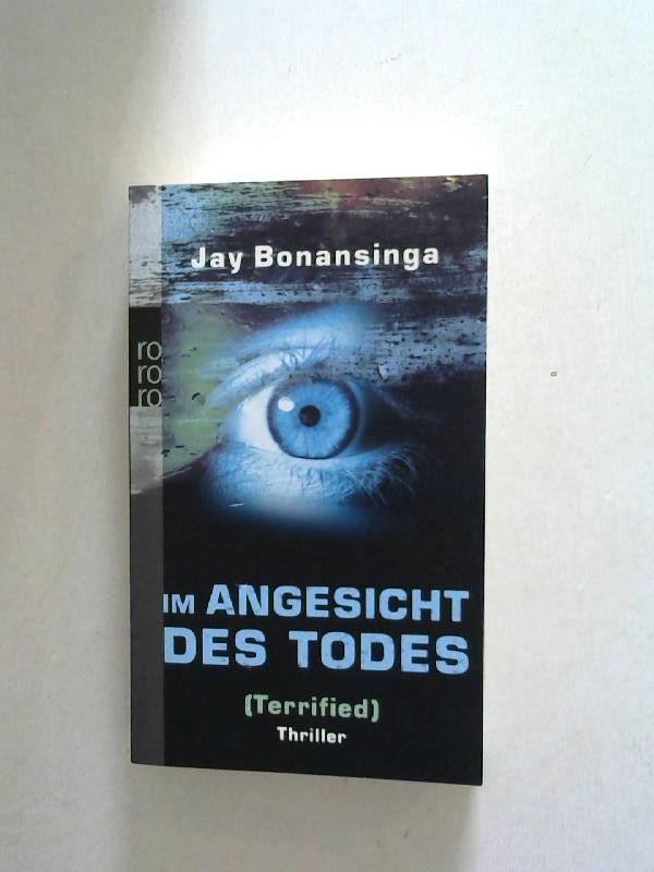 Bonansinga, Jay: Im Angesicht des Todes. (Terrified).