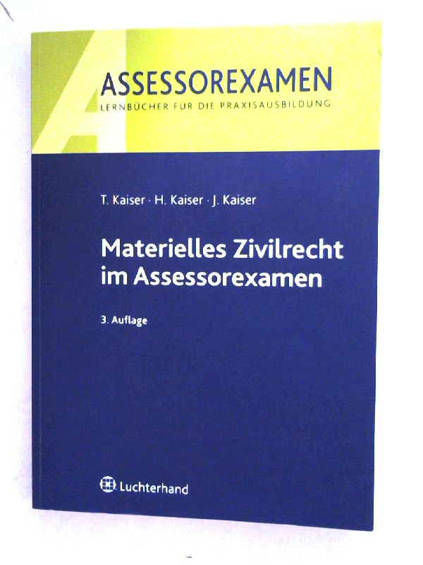 Materielles Zivilrecht im Assessorexamen. 3., überarb. Aufl.