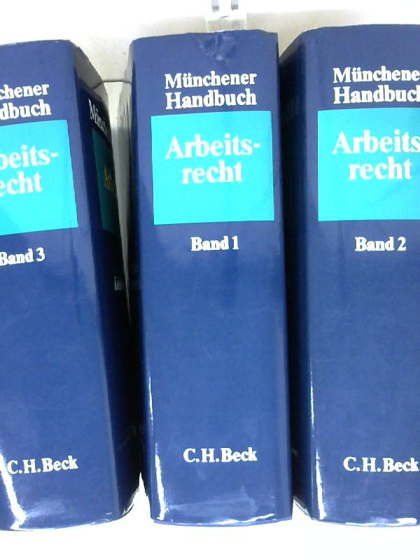 Münchener Handbuch  Arbeitsrecht Band I Individualarbeitsrecht I Band II Individualarbeitsrecht II und Band III Individualarbeitsrecht III