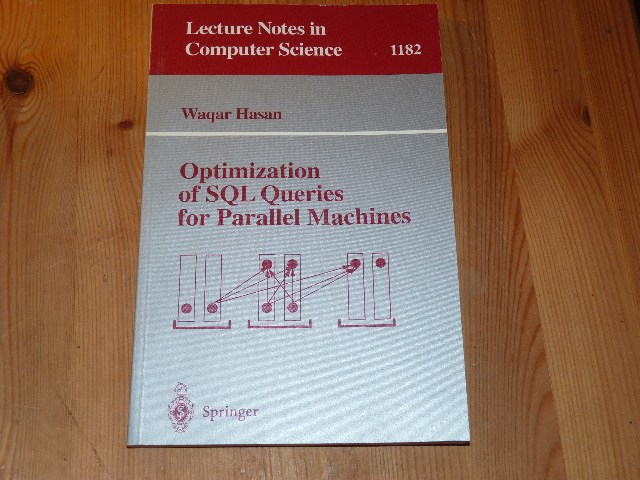 Optimization of SQL Queries for Parallel Machines (Lecture Notes in Computer Science 1182)