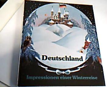 Deutschland  -  Impressionen einer Winterreise.