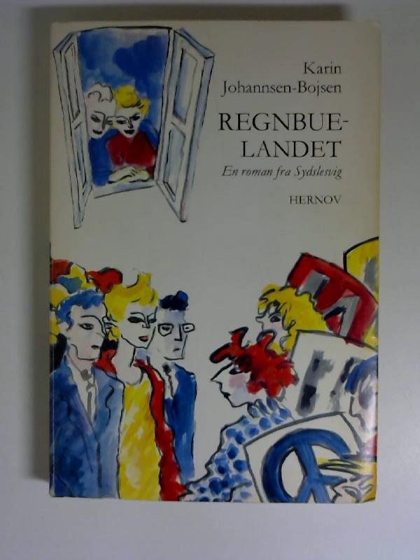 Regnbue-Landet En roman fra Sydslesvig Band 1