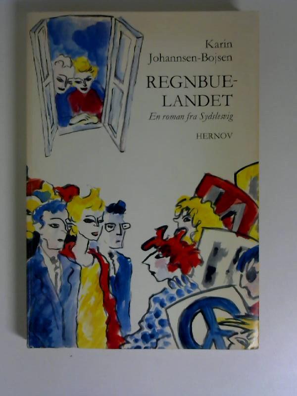Regnbue-Landet En roman fra Sydslesvig Band II