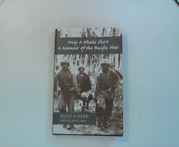 Only a khaki shirt A Memoir of the Pacific War