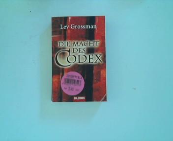 Die Macht des Codex. Aus dem Amerikan. von Andreas Jäger, Goldmann ; 46063 Dt. Erstausg., 1. Aufl.