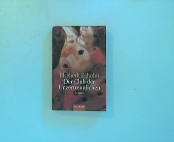 Der Klub der Unzertrennlichen : Roman. Aus dem  Dän. von Gabriele Haefs, Goldmann ; 44887 Dt. Erstausg.