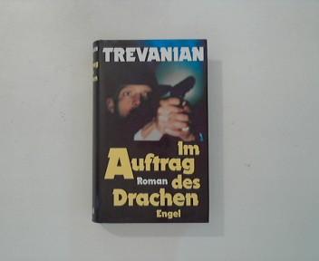 Trevanian: Im Auftrag des Drachen : Roman. [Aus d. Amerikan. übertr. von Werner Peterich],