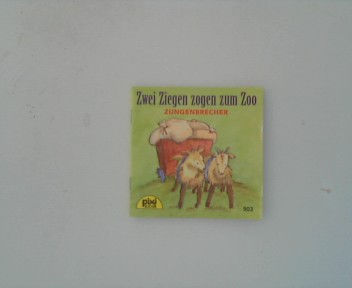 Zwei Ziegen zogen zum Zoo : Zungenbrecher Pixi Serie 106, Nr. 903