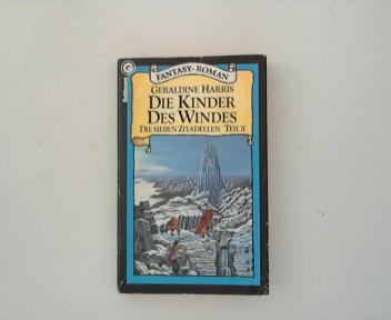 Harris, Geraldine: Die Kinder des Windes. Die sieben Zitadellen II. 2. Aufl.