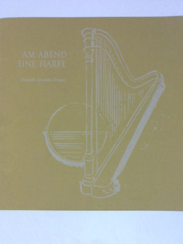 Emundts - Draeger, Elisabeth: Am Abend eine Harfe