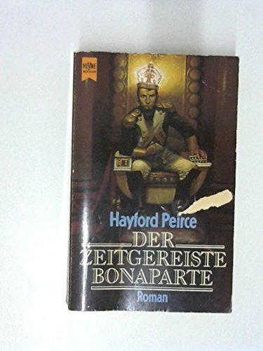 Peirce, Hayford: Der zeitgereiste Bonaparte : Roman. Dt. Erstausg.