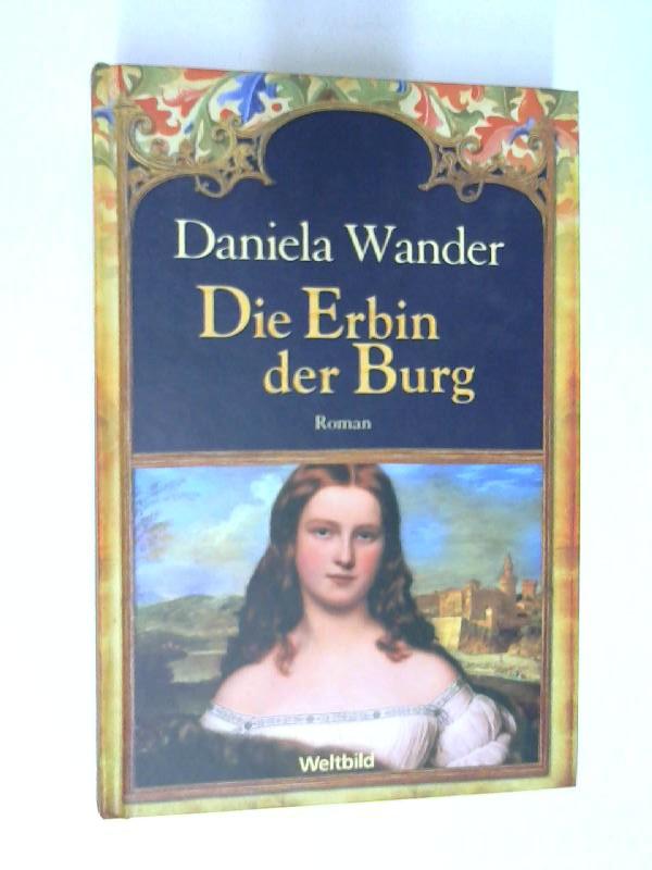 Daniele Wander - Die Erbin der Burg