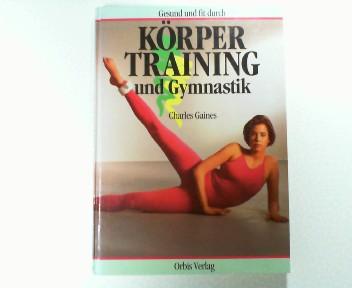 Körpertraining und Gymnastik. Fit bleiben durch Bodybuilding