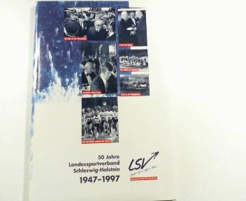 50 Jahre Landessportverband Schleswig-Holstein e. V. 1947 - 1997.