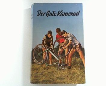Der Gute Kamerad. Ein Jahrbuch für Jungen. (Schriftleitung Götz Weihmann). Bd. 68.