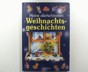 Meine allerschönsten Weihnachtsgeschichten. Mit Ill. von Marion Krätschmer