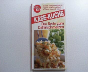 Käse-Küche : Das Beste zum Dahinschmelzen, herrlich pfiffige Rezepte für Suppen & Salate, Aufläufe & Toasts, Saucen & Süßes. Meine Familie & ich : Kleine Küchen-Bibliothek