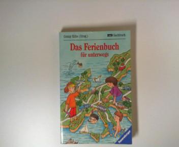 Das Ferienbuch für unterwegs. Conny Kölle (Hrsg.), Ravensburger Taschenbuch ; Bd. 1903 : Sachbuch Orig.-Ausg., [1. Aufl.]