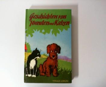 Geschichten von Hunden und Katzen. Hrsg.:, Bunte billige Bücher 39.-48. Tsd.