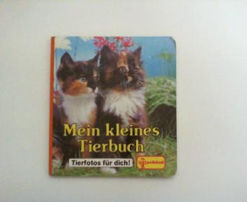 Mein kleines Tierbuch. Tierfotos für dich! Fotos von Tony Stone Ass. 11 Auflage,