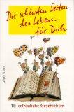 Sinhuber, Brigitte (Auswahl): Die schönsten Seiten des Lebens ...  für Dich. 18 erfreuliche Geschichten.